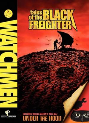 Watchmen:Tales of the Black Freighter and Under the Hood