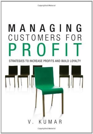 managing customers for profit: strategies to increase profits