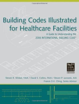 保健护理设备用建筑规范图解  Building Codes Illustrated for Healthcare Facilities