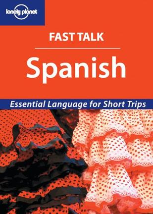 Fast Talk Spanish - Essential Language for Short Trips