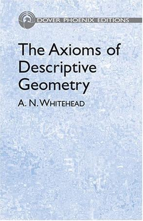 The Axioms of Descriptive Geometry