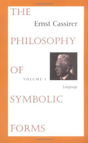The Philosophy of Symbolic Forms, Volume 1