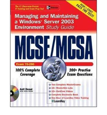MCSE/MCSA Managing and Maintaining a Windows Server 2003 Environment Study Guide (Exam 70-290)