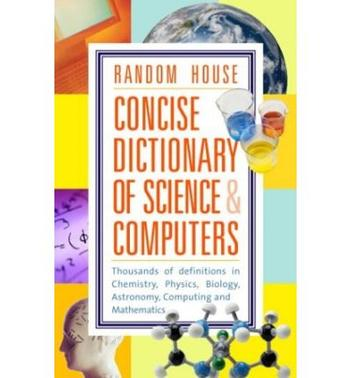 RANDOM HOUSE CONCISE DICTIONARY OF SCIE.AND COMPUTERS