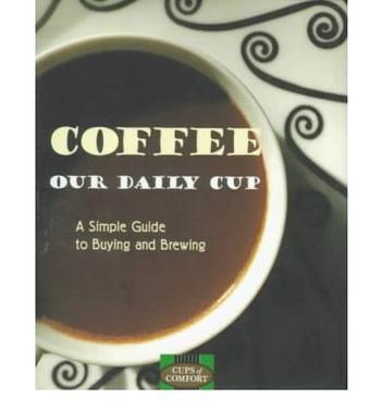 COFFEE:OUR DAILY CUP