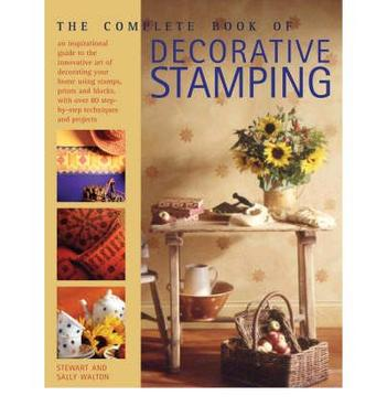 The Complete Book of Decorative Stamping