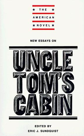 uncle toms cabin 2 essay Volume 20, 2000 - issue 2  domestic(ating) excess: women's roles in uncle  tom's cabin and its adaptations  in this essay, i examine stowe's novel, uncle  tom's cabin, in relation to some of its theatrical adaptations in order to highlight.