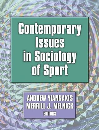 contemporary issues in sport The purpose of this special issue is to provide a summary of contemporary issues  and invite contributions that describe new insights into managing nutrition for.
