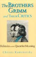 The Brothers Grimm and Their Critics
