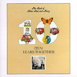 Best Of Peter, Paul & Mary:Ten Years Together