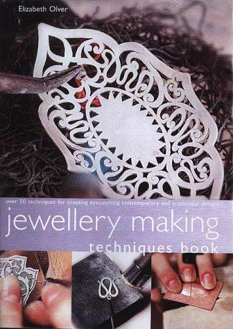 Jewellery Making Techniques Book: Over 50 Techniques for Creating Eye-catching Contemporary and Trraditional Designs