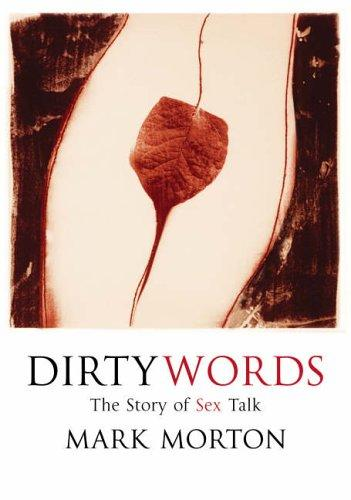 Dirty Words : The Story of Sex Talk