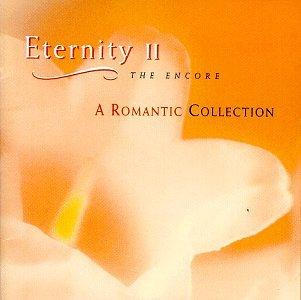 Eternity II: The Encore, A Romantic Collection