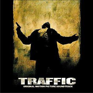Traffic: Original Motion Picture Soundtrack