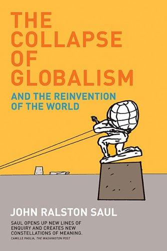 The Collapse of Globalism: And the Reinvention of the World