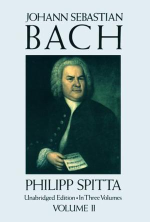 Johann Sebastian Bach: Vol. II (Dover Books on Music)