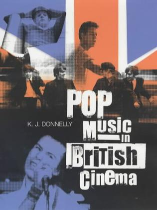 Pop Music in British Cinema: A Chronicle (BFI Film Classics (Paperback))
