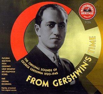From Gershwin's Time: The Original Sounds Of George Gershwin 1920-1945