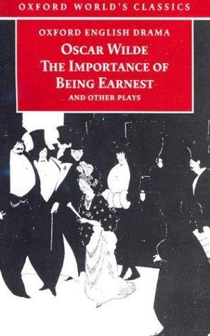 The Importance of Being Earnest and Other Plays (Oxford World's Classics)