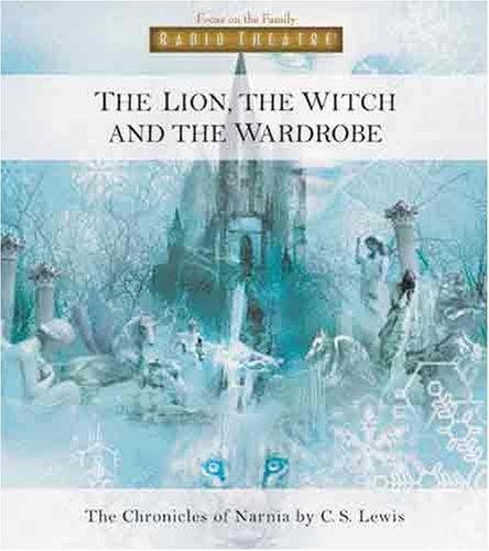 The Lion, the Witch, And the Wardrobe (Radio Theatre