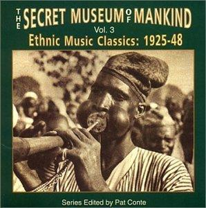 The Secret Museum Of Mankind, Vol. 3: Ethnic Music Classics 1925-1948