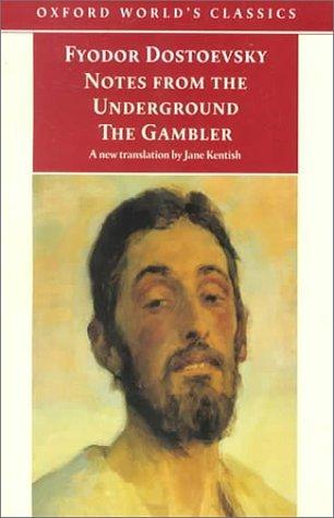 Notes from Underground and The Gambler (Oxford World's Classics)