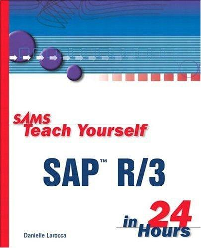 Teach Yourself Sap R/3 in 24 Hours