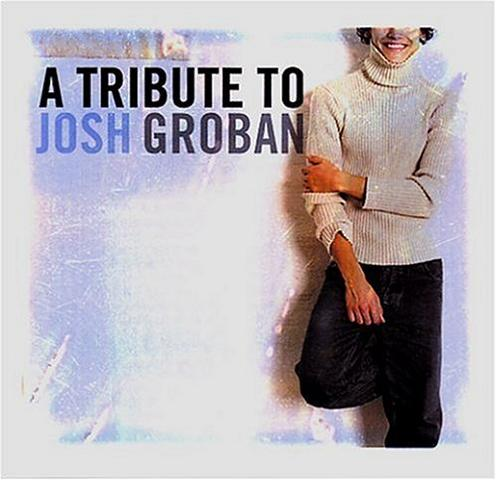 A Tribute to Josh Groban