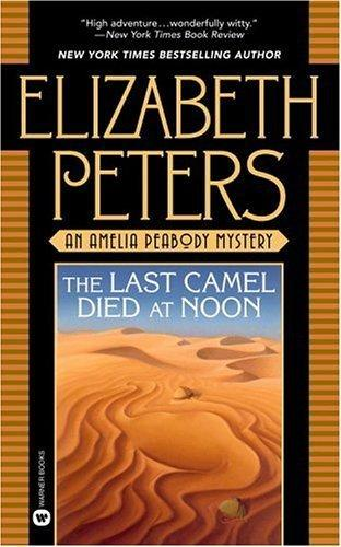 The Last Camel Died at Noon (Amelia Peabody Mysteries (Paperback))