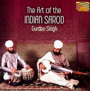 Gurdev Singh: Art of the Indian Sarod