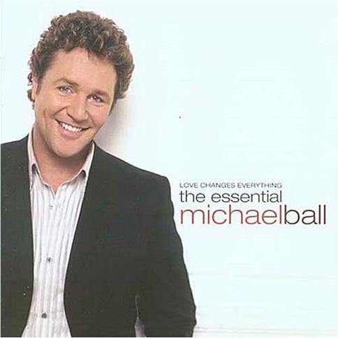 Love Changes Everything: The Essential Michael Ball