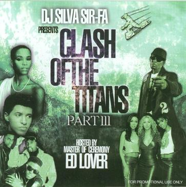 DJ SILVA SIR-FA Presents CLASH OF THE TITANS Part 3 Hosted By Master of Ceremony ED LOVER[MIXTAPE]