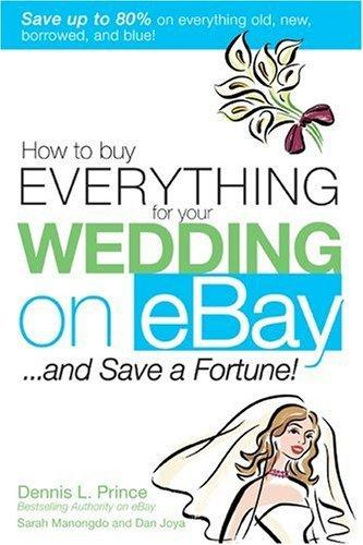 How to Buy Everything for Your Wedding on eBay . . . and Save a Fortune!