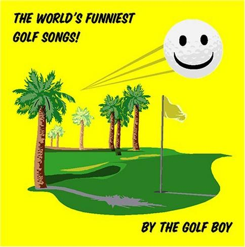 The World's Funniest Golf Songs
