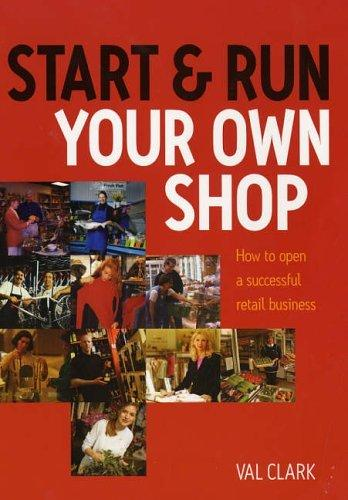 Start and Run Your Own Shop