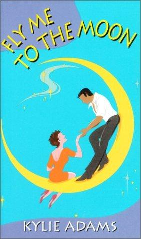 Fly Me to the Moon (Zebra Contemporary Romance S.)