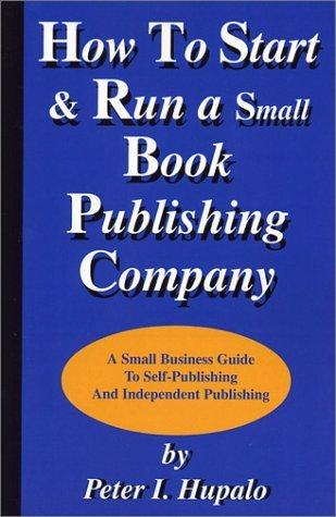 How To Start And Run A Small Book Publishing Company
