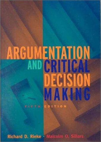 Argumentation and Critical Decision Making (5th Edition)