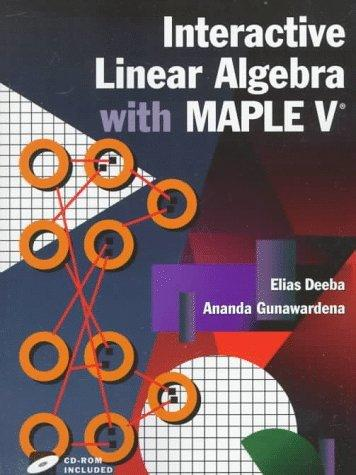 Interactive Linear Algebra with Maple V (Textbooks in Mathematical Sciences)