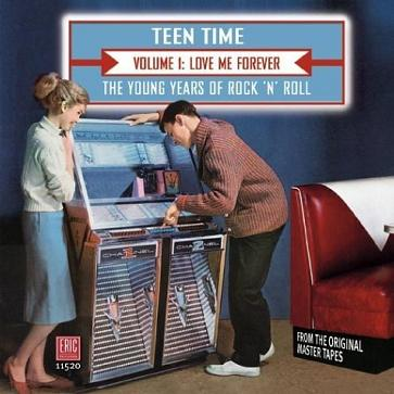 Teen Time: The Young Years Of Rock & Roll, Vol. 1 (Love Me Forever)