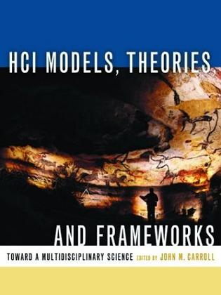 HCI Models, Theories, and Frameworks, First Edition