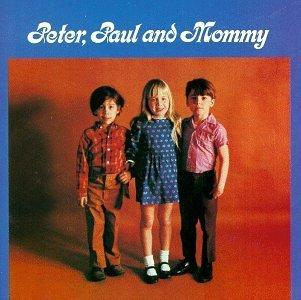 Peter, Paul And Mommy