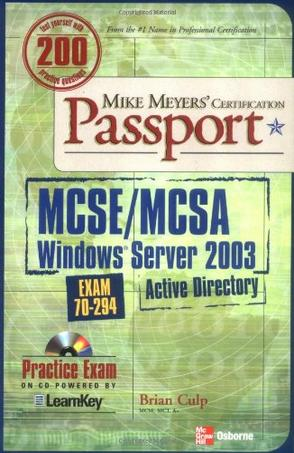 Mike Meyers' MCSE/MCSA Windows Server 2003 Active Directory Certification Passport