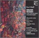 Kurt Weill: Das Berliner Requiem / Vom Tod im Wald, Op. 23, Cantata for Bass & 10 Wind Instruments / Concerto for Violin & Winds, Op. 12 - La Chapelle Royale / Ensemble Musique Oblique / Philippe Herreweghe