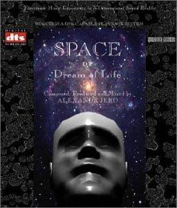 SPACE or DREAM of LIFE Music experience in 3-Dimensional Sound Reality TM, DTS 5.1 Music Disc.