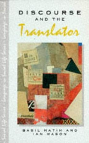 Discourse and the Translator (Language in Social Life Series)