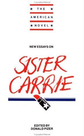 New Essays on Sister Carrie (The American Novel)