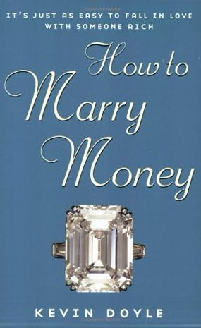 How to Marry Money