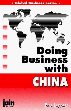 Doing Business With China (Global Business Series)
