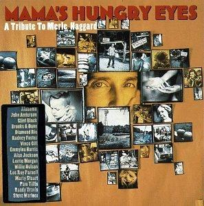 Mama's Hungry Eyes: A Tribute to Merle Haggard